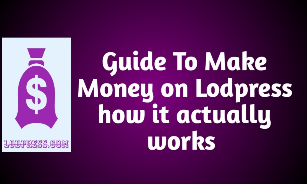 How To Earn Money On Lodpress How it works